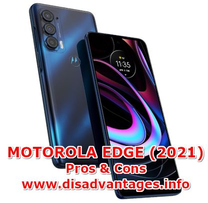 disadvantages motorola edge 2021