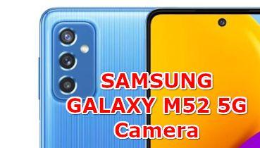 disadvantages samsung galaxy m52 camera